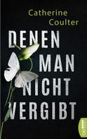 Catherine Coulter: Denen man nicht vergibt ★★★★