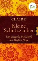 Claire: Kleine Schutzzauber ★★★★