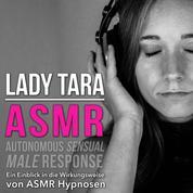 Asmr - Autonomous Sensual Male Response - Ein Einblick in die Wirkungsweise von ASMR Hypnosen