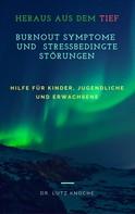 Dr. Lutz Knoche: Burnout Symptome und Stressbedingte Störungen