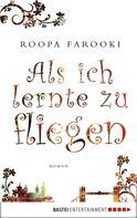Roopa Farooki: Als ich lernte zu fliegen ★★★★★