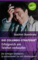 Joachim Skambraks: Die Columbo-Strategie© Band 3: Erfolgreich am Telefon verkaufen ★★