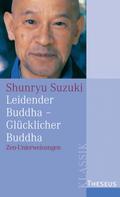 Shunryu Suzuki: Leidender Buddha - Glücklicher Buddha ★★★★★