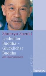 Leidender Buddha - Glücklicher Buddha - Zen-Unterweisungen zum Sandokai