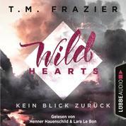 Kein Blick zurück - Wild Hearts, Band 1