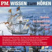 P.M. WISSEN zum HÖREN - Szenen, die Geschichte machten - Teil 2 - In Kooperation mit CD Wissen