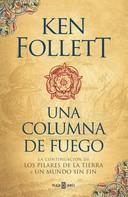 Ken Follett: Una columna de fuego (Saga Los pilares de la Tierra 3)