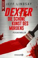 Jeff Lindsay: Dexter - Die schöne Kunst des Mordens ★★★★