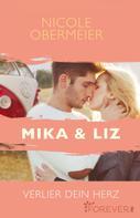 Nicole Obermeier: Mika & Liz. Verlier dein Herz ★★★★