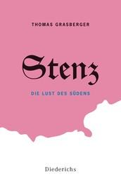 Stenz - Die Lust des Südens