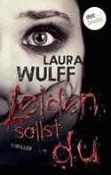 Laura Wulff: Leiden sollst du ★★★★