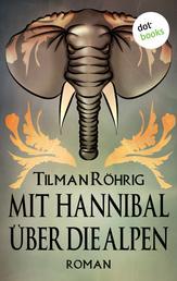 Mit Hannibal über die Alpen - Roman