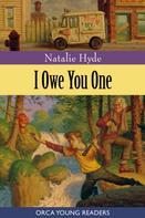 Natalie Hyde: I Owe You One