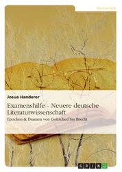 Examenshilfe - Neuere deutsche Literaturwissenschaft - Epochen & Dramen von Gottsched bis Brecht
