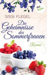 Die Geheimnisse der Sommerfrauen - Roman