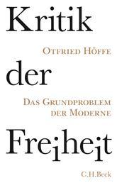 Kritik der Freiheit - Das Grundproblem der Moderne