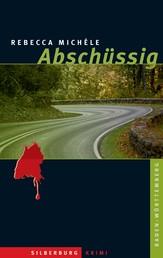 Abschüssig - Ein Baden-Württemberg-Krimi