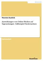 Auswirkungen von Online-Medien auf Tageszeitungen - Fallbeispiel Niedersachsen
