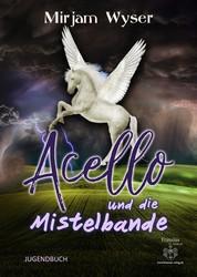 Acello - und die Mistelbande