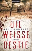 Helle Vincentz: Die weiße Bestie ★★★