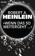 """Robert A. Heinlein: """"Wenn das so weitergeht …"""" ★★★★"""
