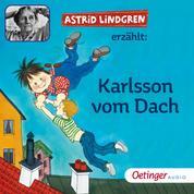 Astrid Lindgren erzählt Karlsson vom Dach