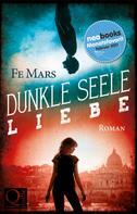 Fe Mars: Dunkle Seele Liebe