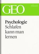 : Pychologie: Schlafen kann man lernen (GEO eBook Single) ★★★