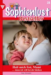 Sophienlust Bestseller 28 – Familienroman - Halt mich fest, Mami