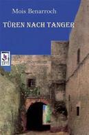 Mois Benarroch: Türen Nach Tanger