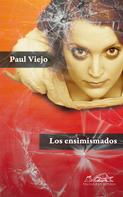 Paul Viejo: Los ensimismados (Una autobiografía confusa)