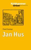 Pavel Soukup: Jan Hus