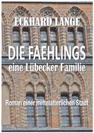 Eckhard Lange: Die Faehlings - eine Lübecker Familie ★★