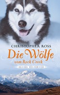 Christopher Ross: Alaska Wilderness - Die Wölfe vom Rock Creek (Bd.2) ★★★★