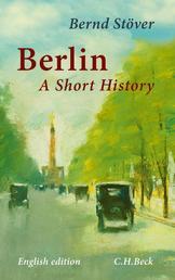 Berlin - A Short History