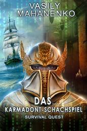 Survival Quest: Das Karmadont-Schachspiel - (Survival Quest-Serie 5)
