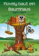 Siegfried Freudenfels: Flovely baut ein Baumhaus ★★★★★