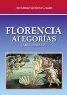 José Manuel da Rocha Cavadas: Florencia alegorías