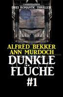 Alfred Bekker: Dunkle Flüche #1: Drei Romantic Thriller ★★★