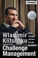 Wladimir Klitschko: Challenge Management (englische Ausgabe)