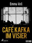 Emma Vall: Café Kafka im Visier