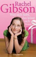 Rachel Gibson: Was sich liebt, das küsst sich ★★★★