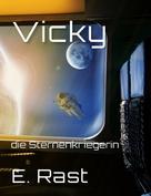 Erich Rast: Vicky