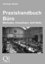 Praxishandbuch Büro - Methoden, Checklisten, Soft Skills