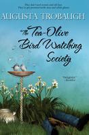 Augusta Trobaugh: The Tea-Olive Bird Watching Society