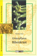 Wolf Dieter Storl: Götterpflanze Bilsenkraut ★★★★