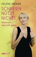 Helene Jarmer: Schreien nützt nichts