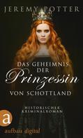 Jeremy Potter: Das Geheimnis der Prinzessin von Schottland ★★★
