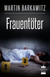 Frauentöter - SoKo Hamburg 19 - Ein Heike Stein Krimi