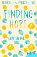 Rebekka Wedekind: Finding Hope – Schatten der Liebe ★★★★